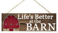 "15"" Life's Better at the Barn Sign"