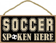 Soccer  Spoken Here Sign