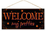 "12.5"" Welcome My Pretties Sign"