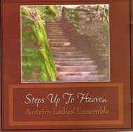 Steps Up To Heaven CD by Antrim Ladies Ensamble