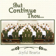 But Continue Thou CD by Joyful Hearts