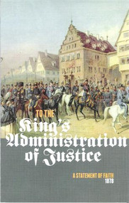 To The King's Administration of Justice: A Statement of Faith in 1878