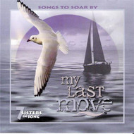 My Last Move CD by 7 Sisters In Song