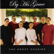 By His Grace CD by The Kropf Cousins