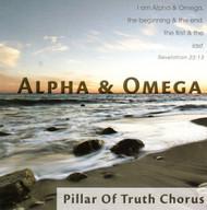 Alpha & Omega CD by Pillar of Truth Chorus
