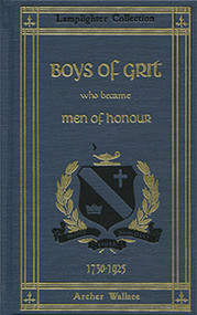 Boys of Grit Who Became Men of Honour - Vol 1 by Archer Wallace