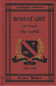 Boys of Grit Who Changed the World - Vol 2 by Archer Wallace