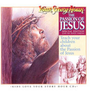 The Passion of Jesus Audio CDs by Your Story Hour