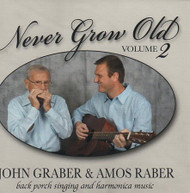 Never Grow Old Vol 2 CD by John Graber & Amos Raber