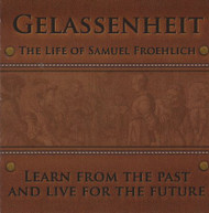 Gelassenheit - The Life of Samuel Froehlich Audio Drama CD