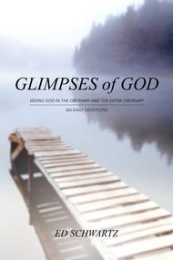 Glimpses of God - Daily Devotional by Ed Schwartz