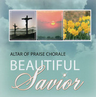 Beautiful Savior CD by Altar of Praise Chorale