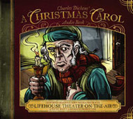A Christmas Carol - Audio Drama CD by Lifehouse Theatre