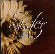 I Will Sing CD by Sister Heart