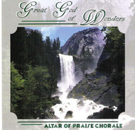 Great God of Wonders CD by Altar of Praise Chorale