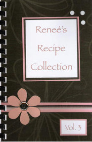 Renees Recipe Collection Vol 3 - Cook Book