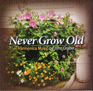 Never Grow Old CD by John Graber