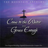 Come to the Water & Grace Enough CD by Mountain Anthems