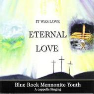 Eternal Love CD by Blue Rock Mennonite Youth