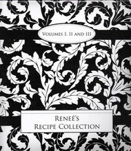 Renee's Recipe Collection - Vol 1, 2, & 3
