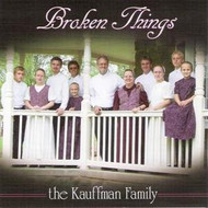 Broken Things CD by The Kauffman Family