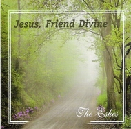 Jesus, Friend Divine CD by The Eshes