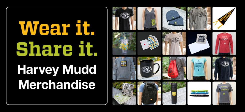 Wear it. Share it. Harvey Mudd Merchandise.