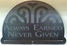 Always Earned Never Given Decorative Medal Hanger