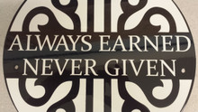 Always Earned Never Given Decorative Wall Plaque