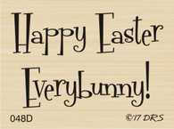 Happy Easter Everybunny - 048D