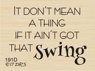 Ain't Got That Swing - 191D
