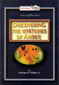 Discovering the Mysteries of Amber by George O. Poinar, Jr.