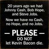 20 Years Ago...Cash, Job & Bacon