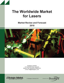 The Worldwide Market for Lasers: Market Review and Forecast 2018