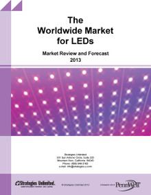 The Worldwide Market for LEDs: Market Review and Forecast 2013