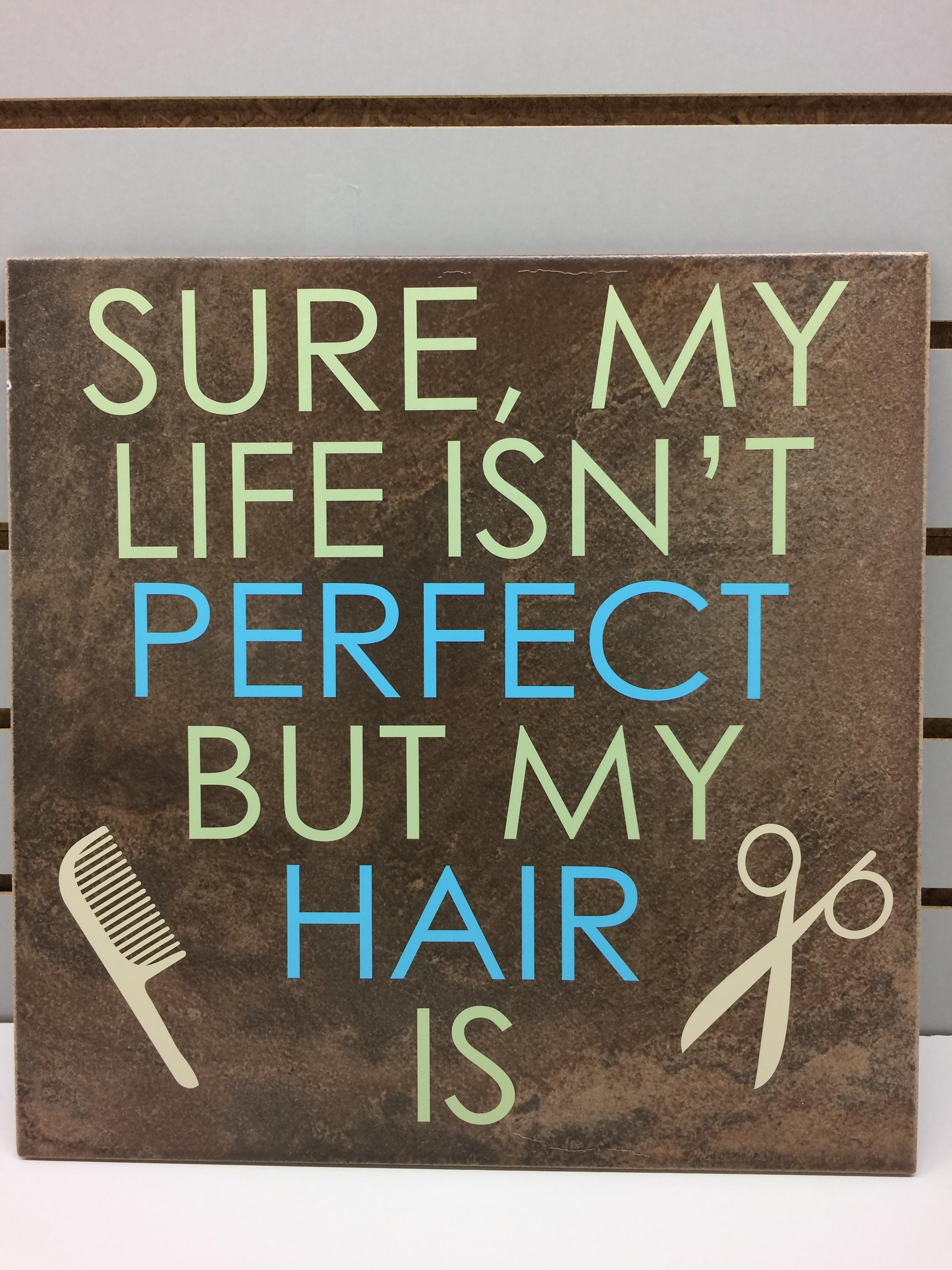 life-isn-t-perfect-hair-is-tile-for-hair-dresser-gift.jpg