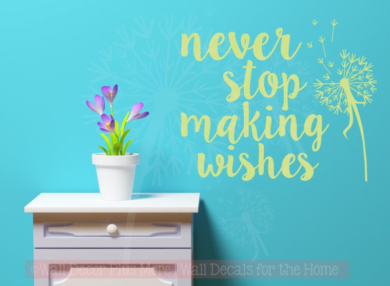 wd1034 never stop making wishes dandelion wall decal sticker quote