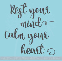 Rest your mind Calm your heart Vinyl Wall Decal Sticker Encouraging Affirmation Quote
