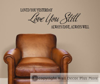 Loved You Yesterday, Love You Still Wall Sticker Decals Bedroom Quote