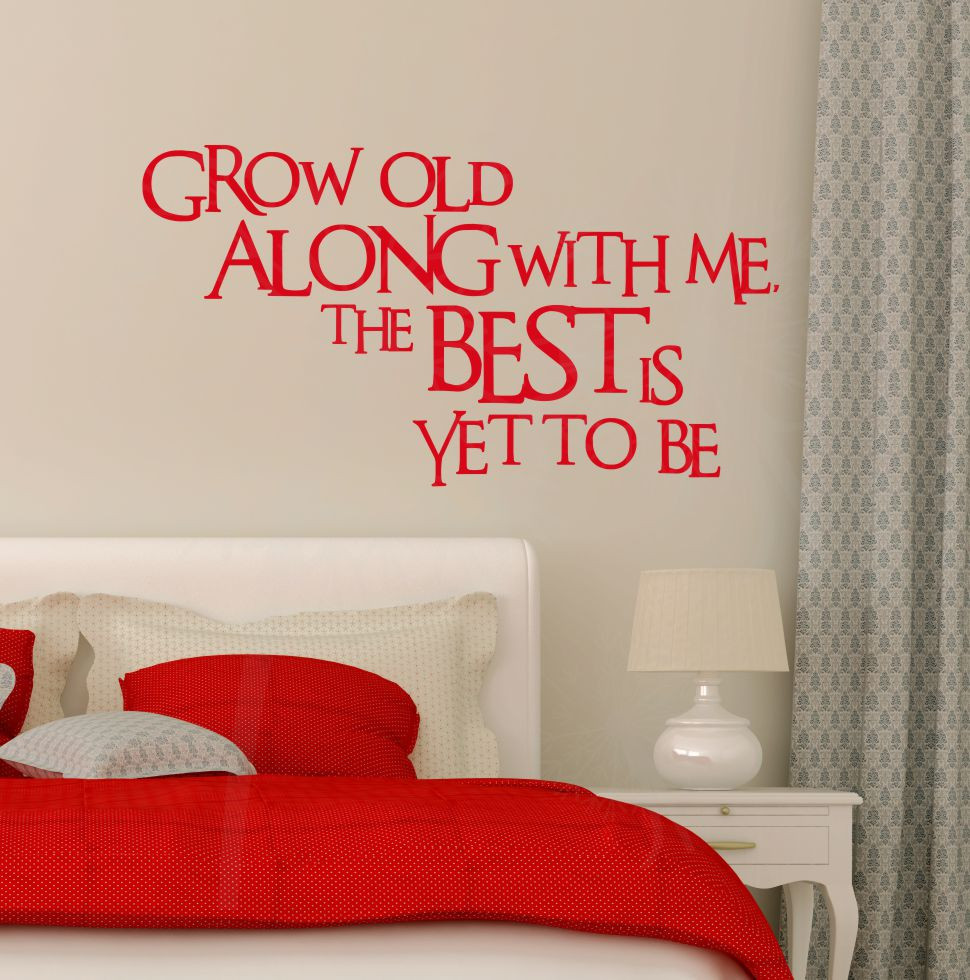 Grow Old Along With Me The Best Is Yet To Be Wall Decals Wall Sayings For.  Loading Zoom