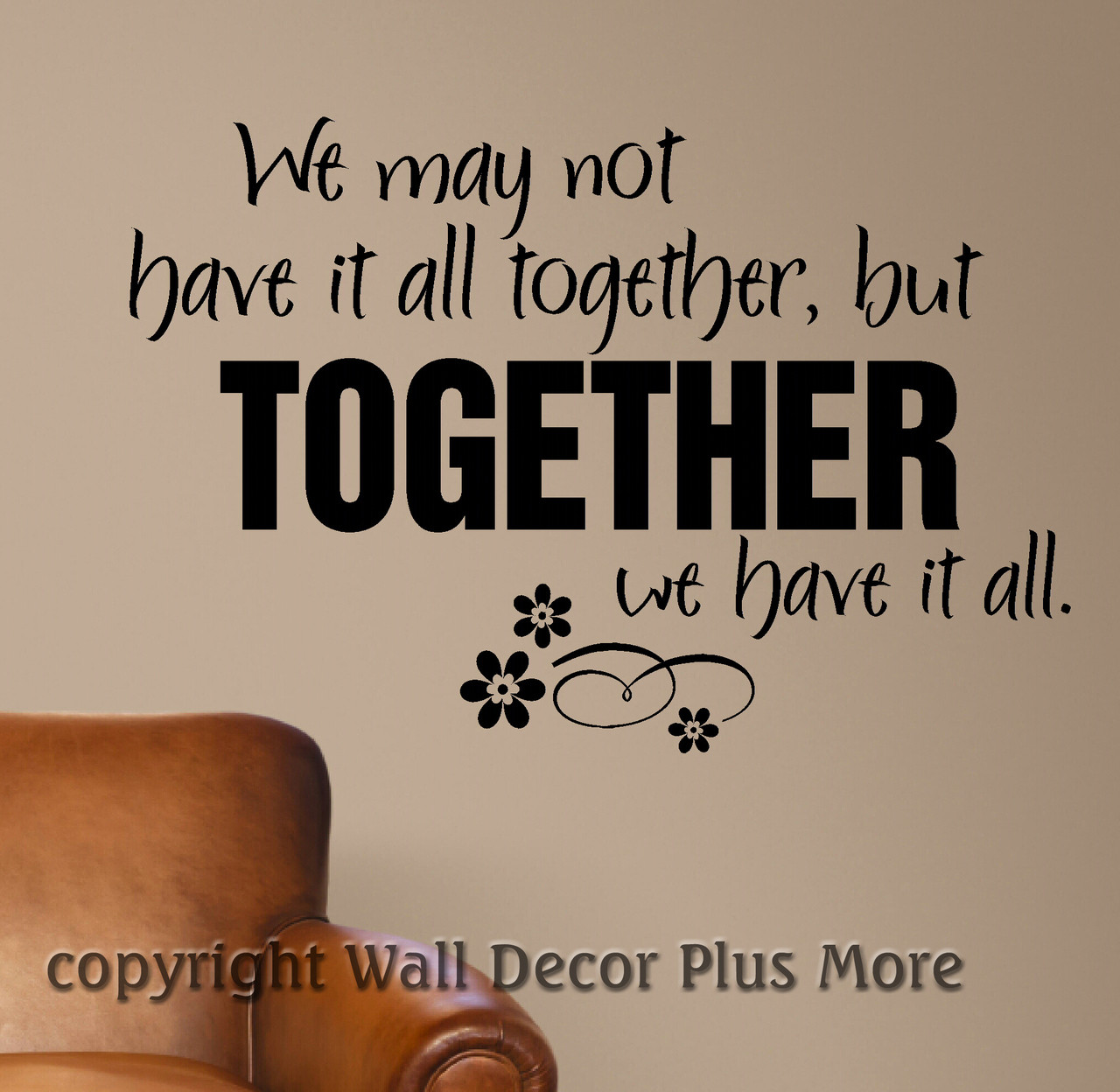 We May Not Have It All Together Family Wall Quotes Wall Decal Stickers.  Loading Zoom