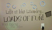 Life Is Like Laundry Loads of Fun Vinyl Wall Decal Stickers