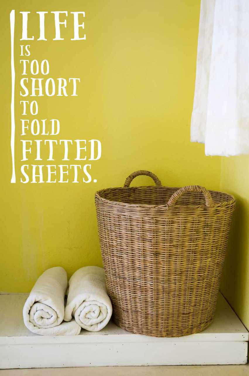 Life Is Too Short To Fold Fitted Sheets - Laundry Wall Decals Sticker