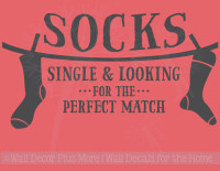Socks Single & Looking for a Perfect Match Vinyl Wall Decal Funny Laundry Quote