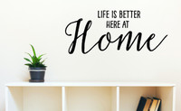 Life is Better Here at Home Wall Decal Vinyl Sticker Quote for Home Décor