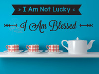 Vinyl Wall Decals I am Not Lucky I am Blessed Wall Letters Wall Words