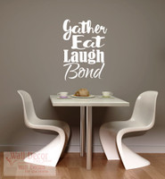 Gather Eat Laugh Bond Dining Room Kitchen Quotes Wall Decals