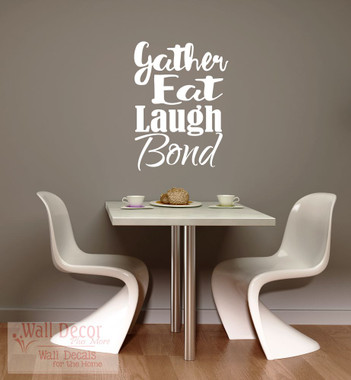 Gather eat laugh bond dining room kitchen wall decals quotes for Dining room quote decals
