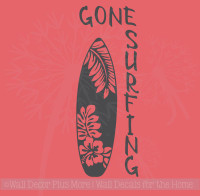 Gone Surfing with Surf Board Wall Decal Sticker Lake House Wall Decor