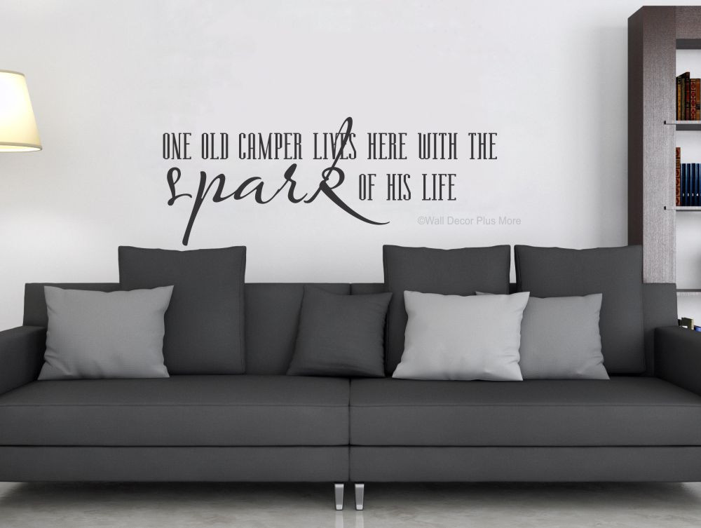 Life Wall Quotes Interesting One Old Camper Lives Here With Spark Of His Life Wall Decal Quote